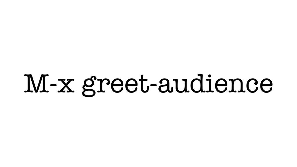 M-x greet-audience