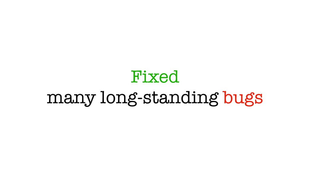 Fixed many long-standing bugs