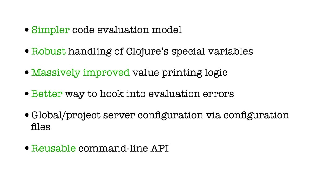•Simpler code evaluation model •Robust handling...