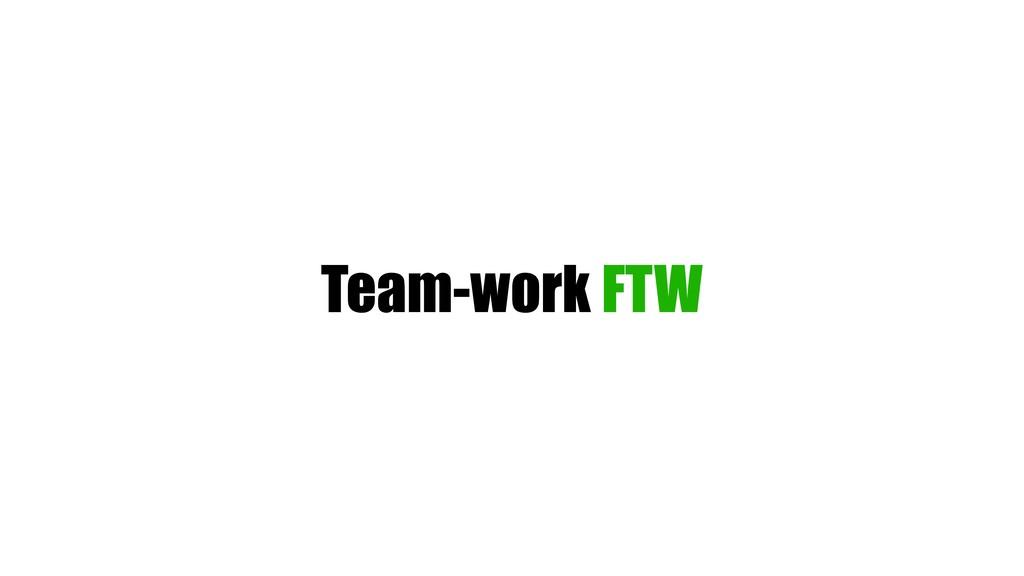 Team-work FTW