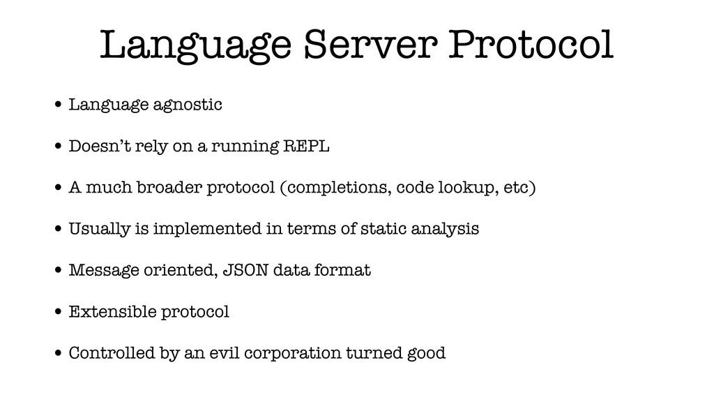 Language Server Protocol • Language agnostic • ...