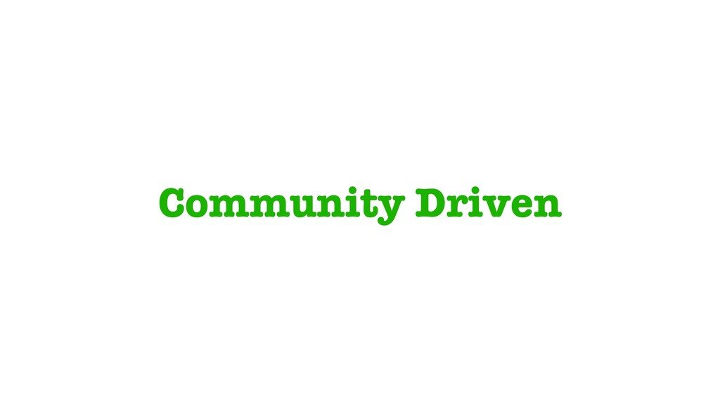 Community Driven
