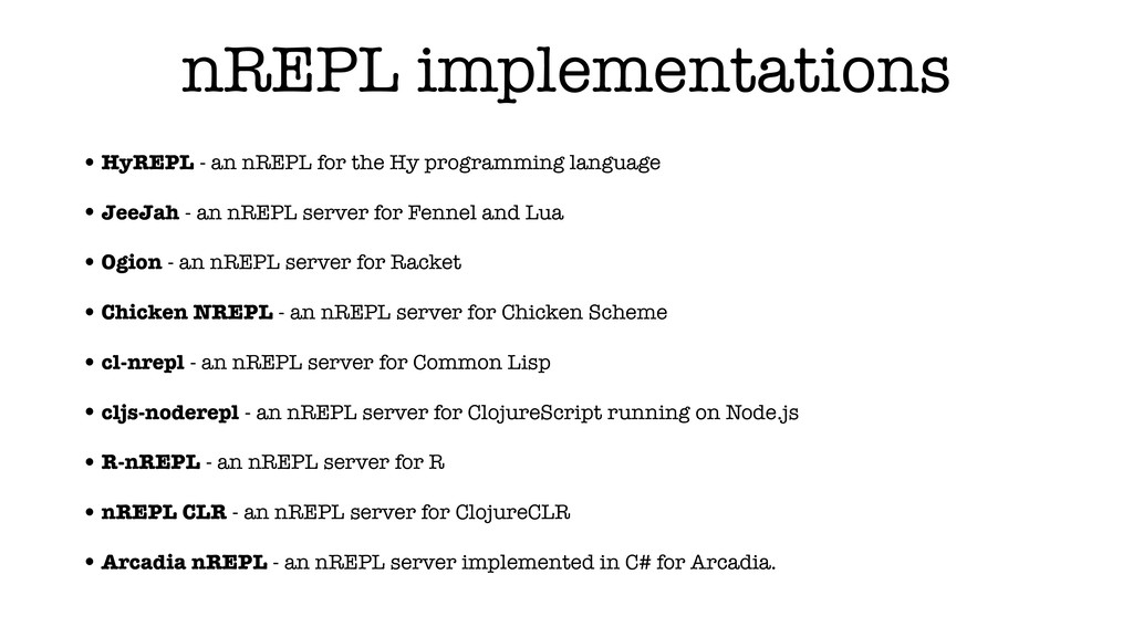 nREPL implementations •HyREPL - an nREPL for th...