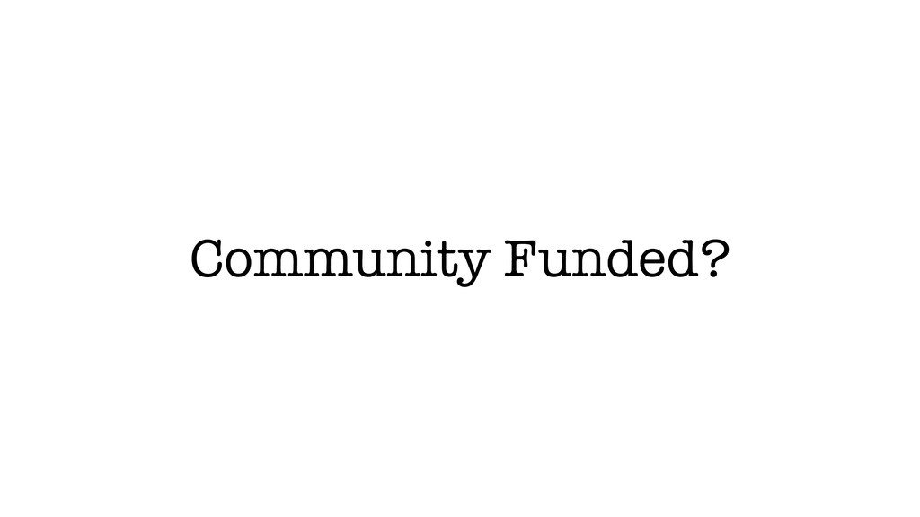 Community Funded?