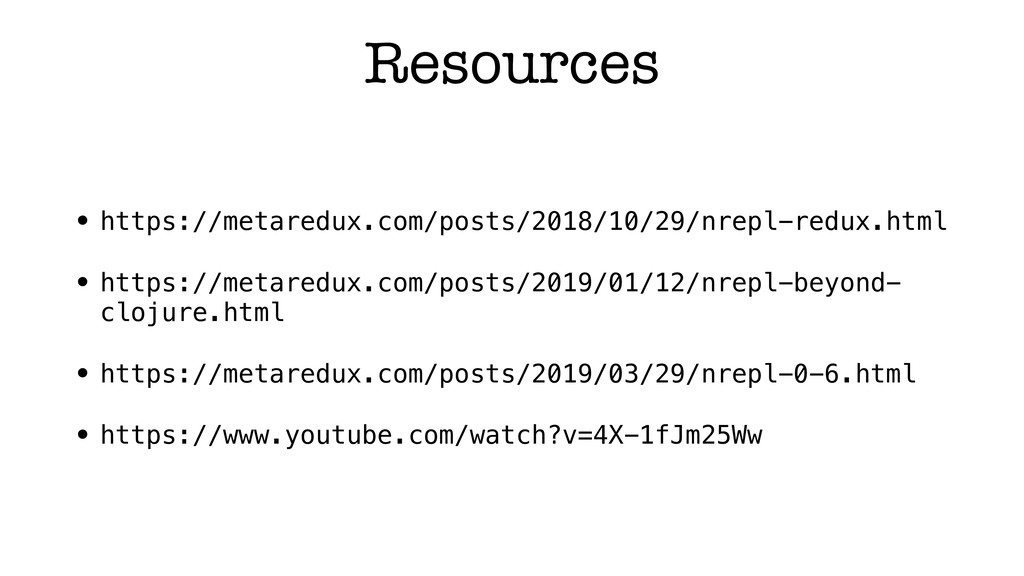Resources • https://metaredux.com/posts/2018/10...