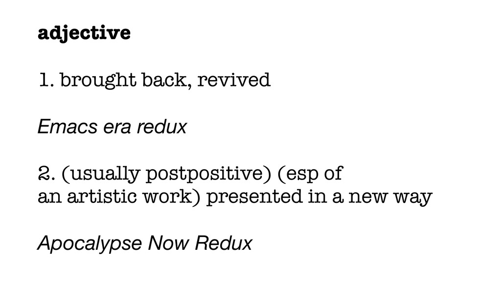 adjective 1. brought back, revived Emacs era re...