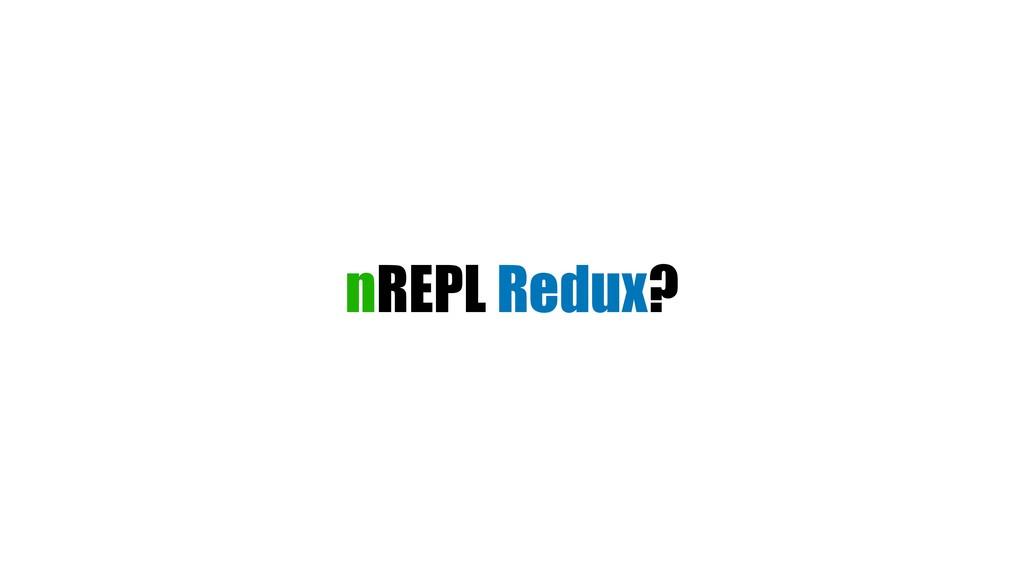 nREPL Redux?