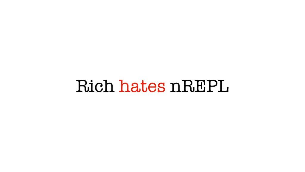 Rich hates nREPL