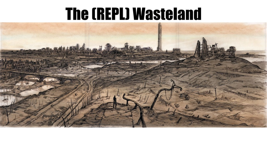 The (REPL) Wasteland