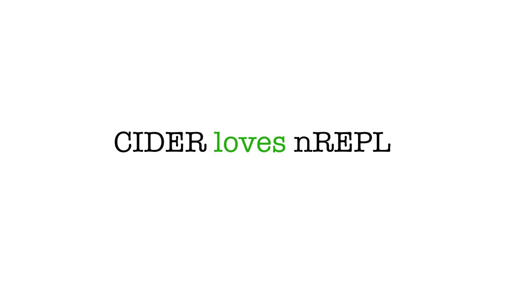 CIDER loves nREPL
