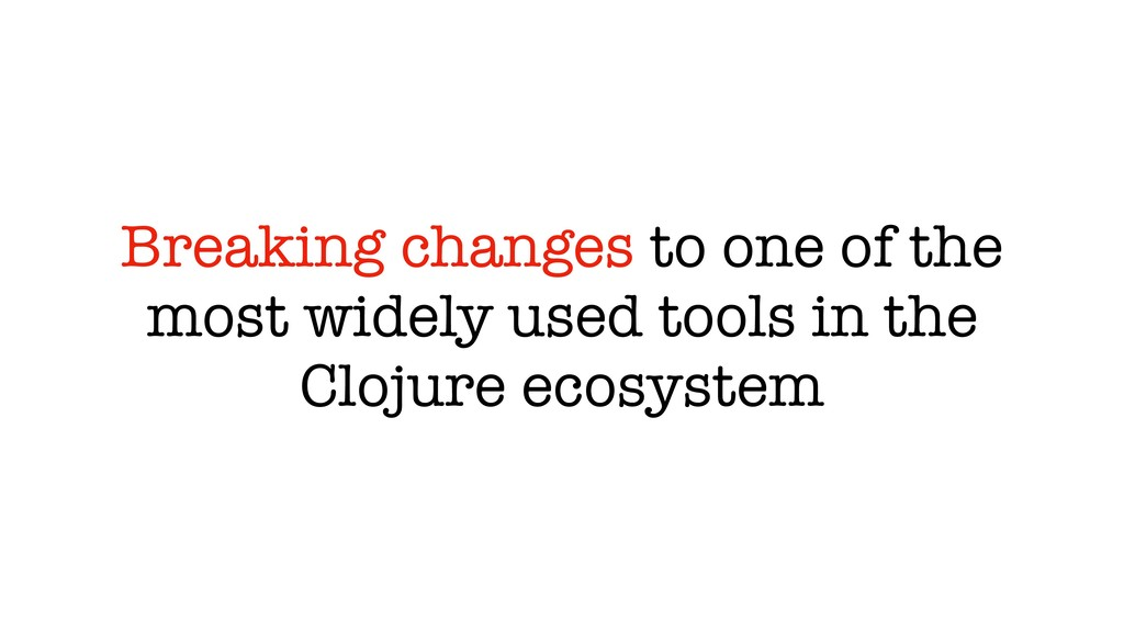 Breaking changes to one of the most widely used...