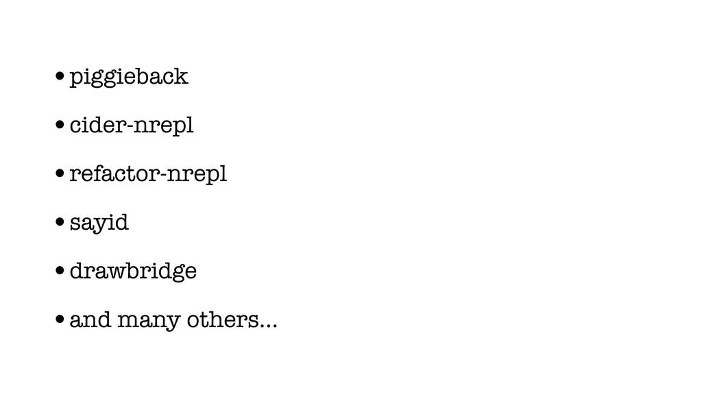 •piggieback •cider-nrepl •refactor-nrepl •sayid...