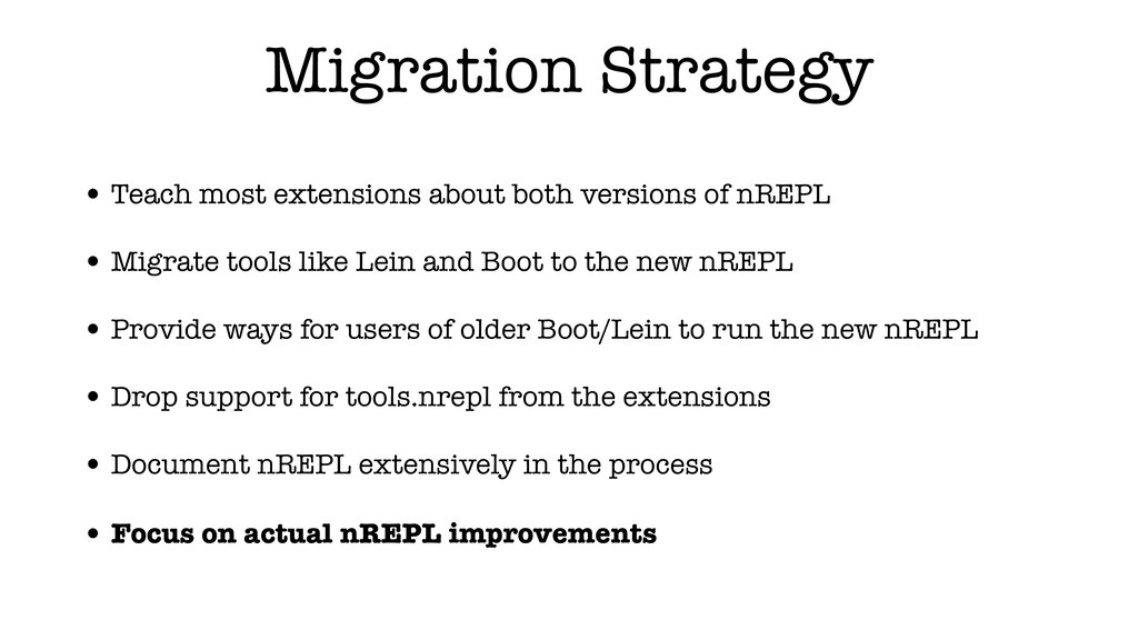 Migration Strategy • Teach most extensions abou...