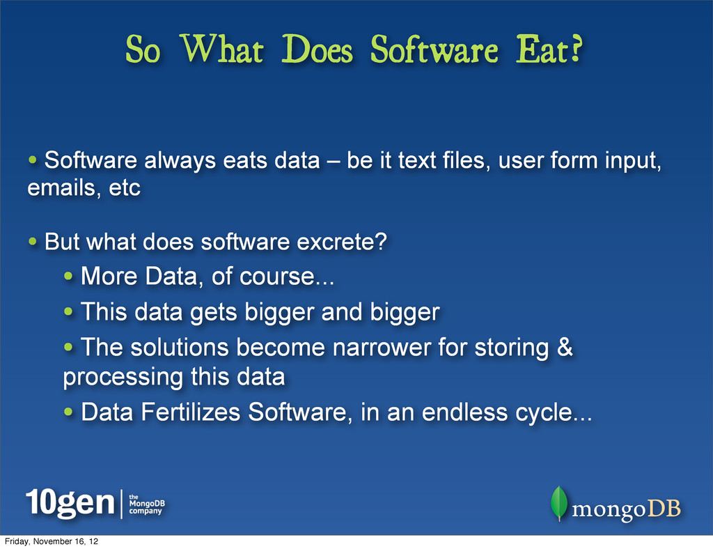 So What Does Software Eat? • Software always ea...