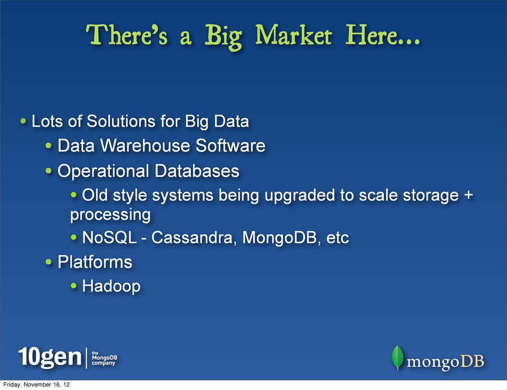 There's a Big Market Here... • Lots of Solution...