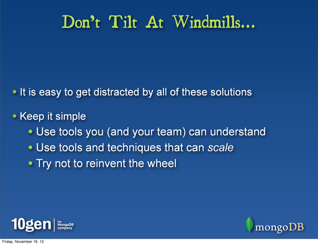 Don't Tilt At Windmills... • It is easy to get ...