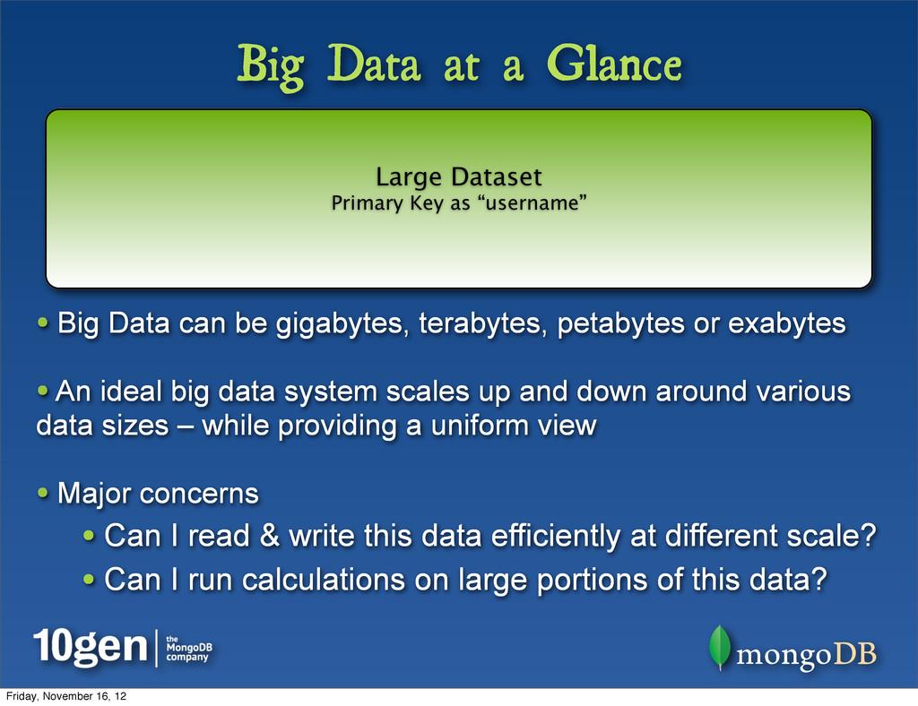 Big Data at a Glance • Big Data can be gigabyte...