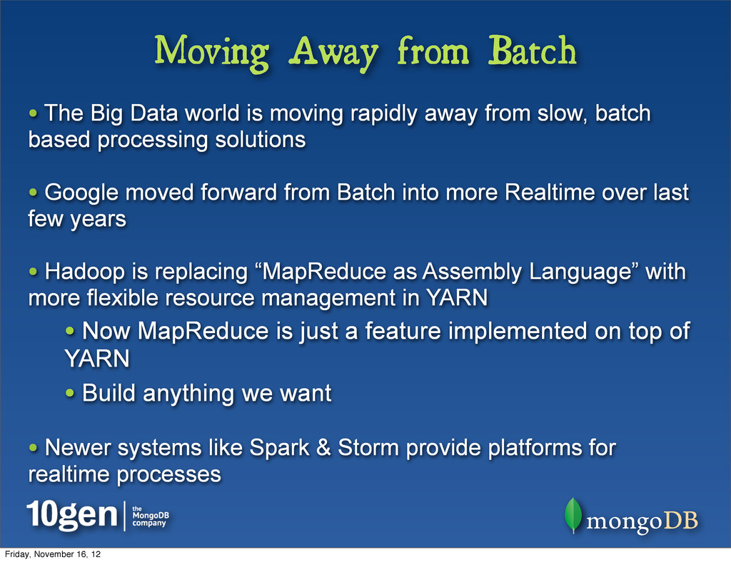 Moving Away from Batch • The Big Data world is ...