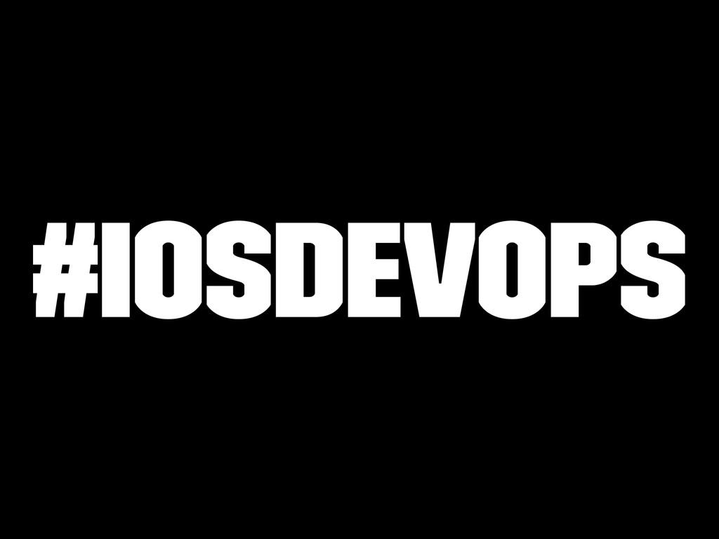 #iOSDevOps