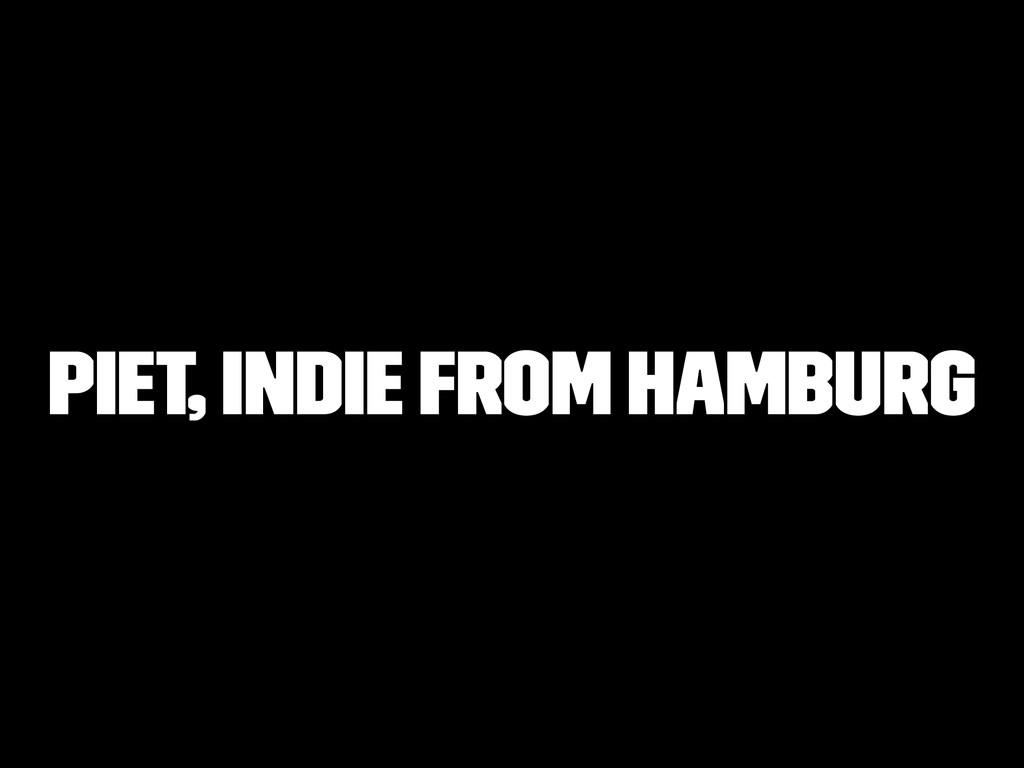 Piet, Indie from Hamburg