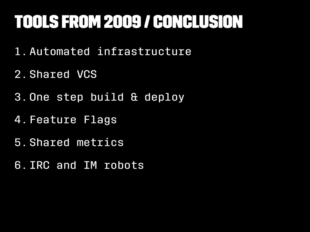 Tools from 2009 / Conclusion 1.Automated infras...