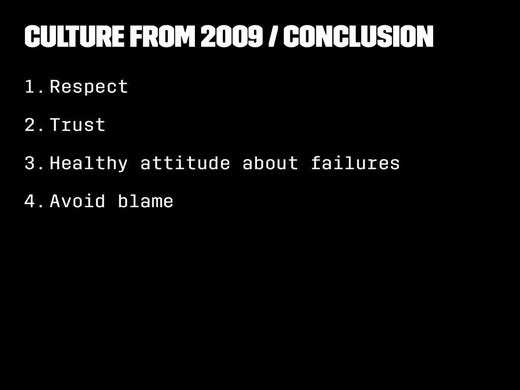Culture from 2009 / Conclusion 1.Respect 2.Trus...