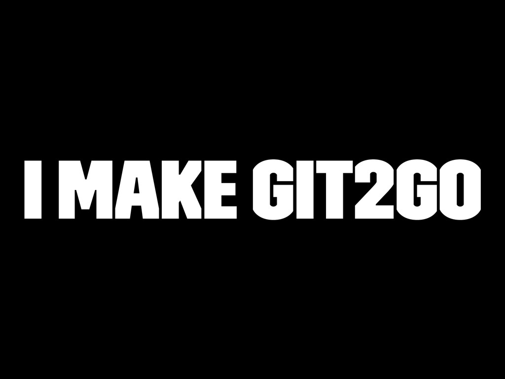 I make Git2Go