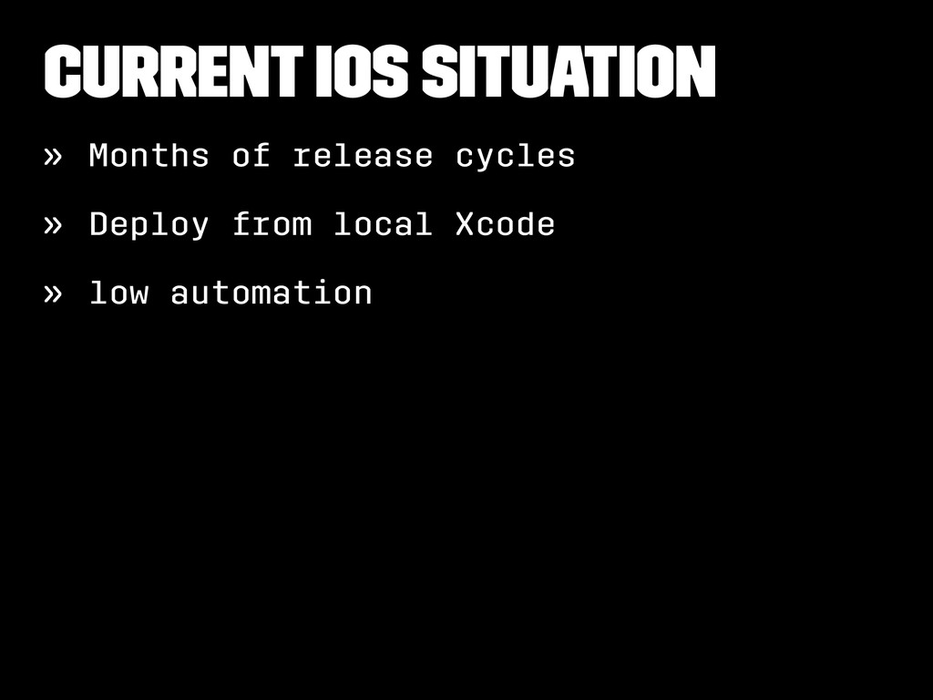 Current iOS situation » Months of release cycle...
