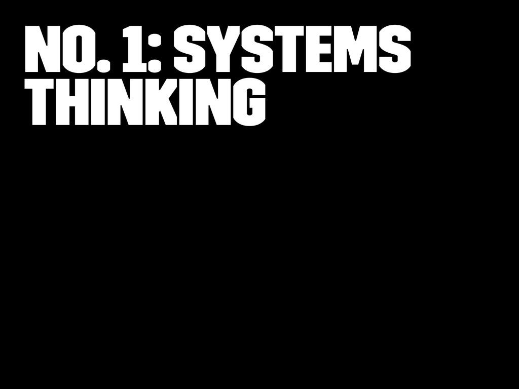 No. 1: Systems Thinking