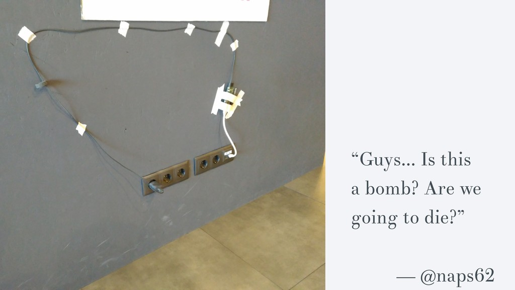 """""""Guys… Is this a bomb? Are we going to die?"""" — ..."""
