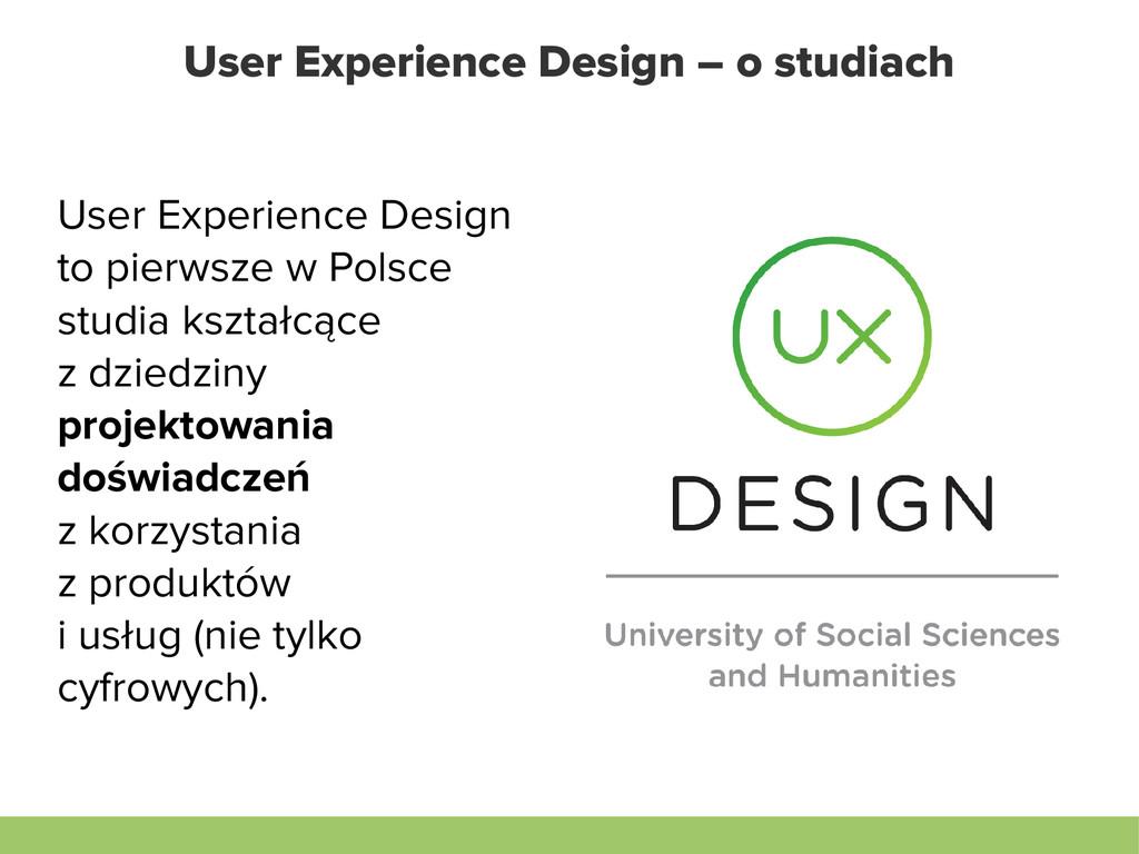 User Experience Design – o studiach User Experi...