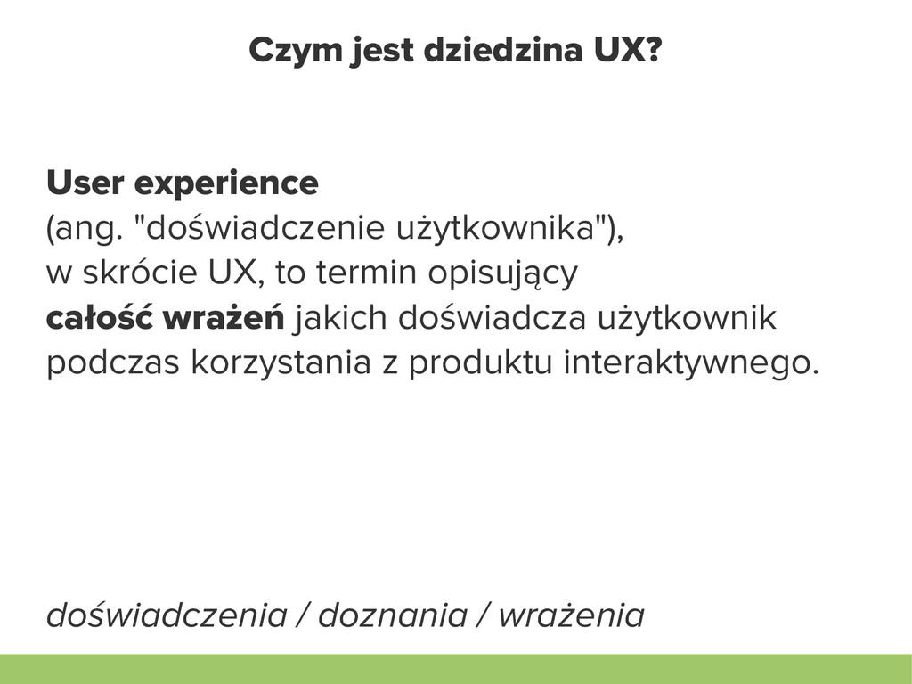 """Czym jest dziedzina UX? User experience (ang. """"..."""