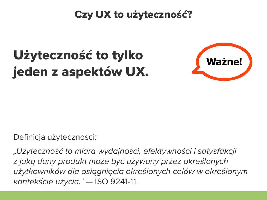 Czy UX to użyteczność? Użyteczność to tylko jed...
