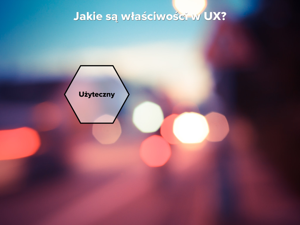 Jakie są właściwości w UX? Jakie są właściwości...