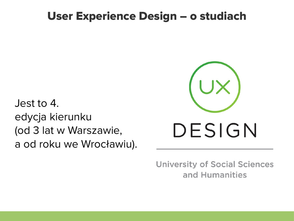 User Experience Design – o studiach Jest to 4. ...
