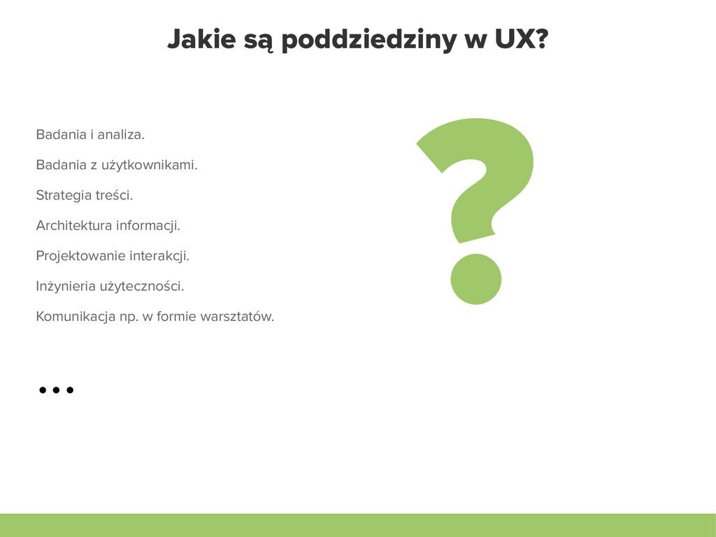 Jakie są poddziedziny w UX? Badania i analiza. ...