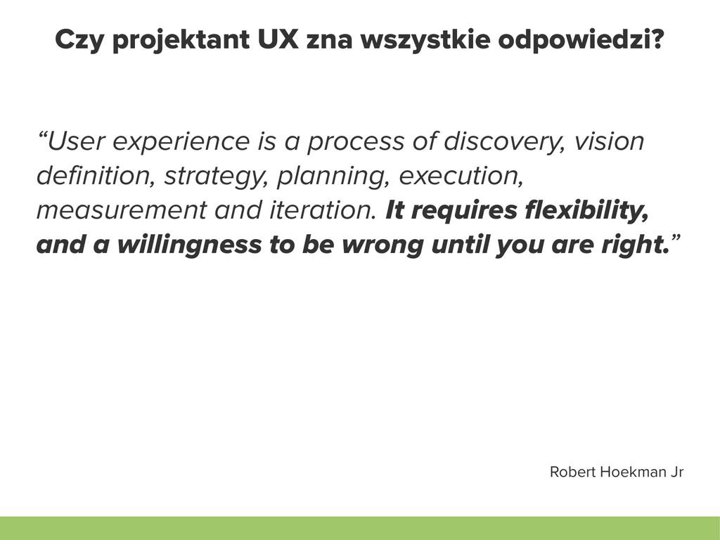 """Czy projektant UX zna wszystkie odpowiedzi? """"Us..."""