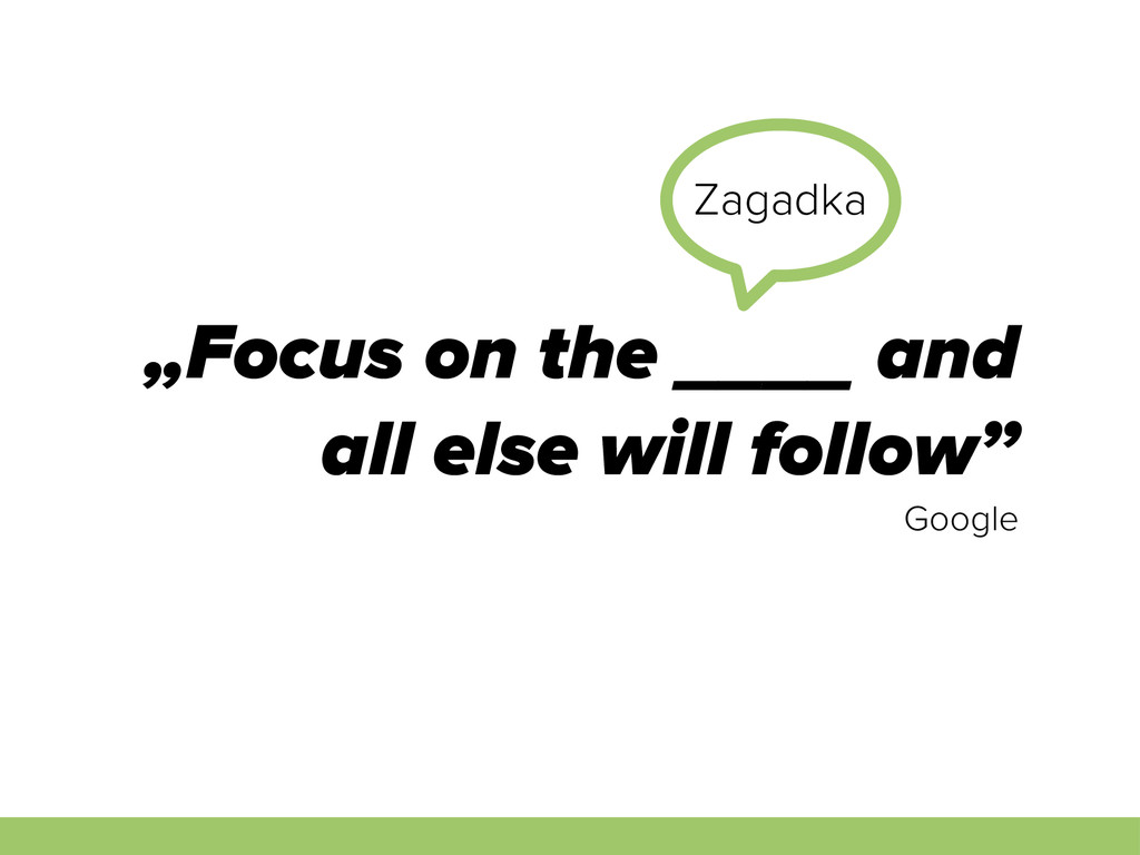 """""""Focus on the ____ and all else will follow"""" Go..."""