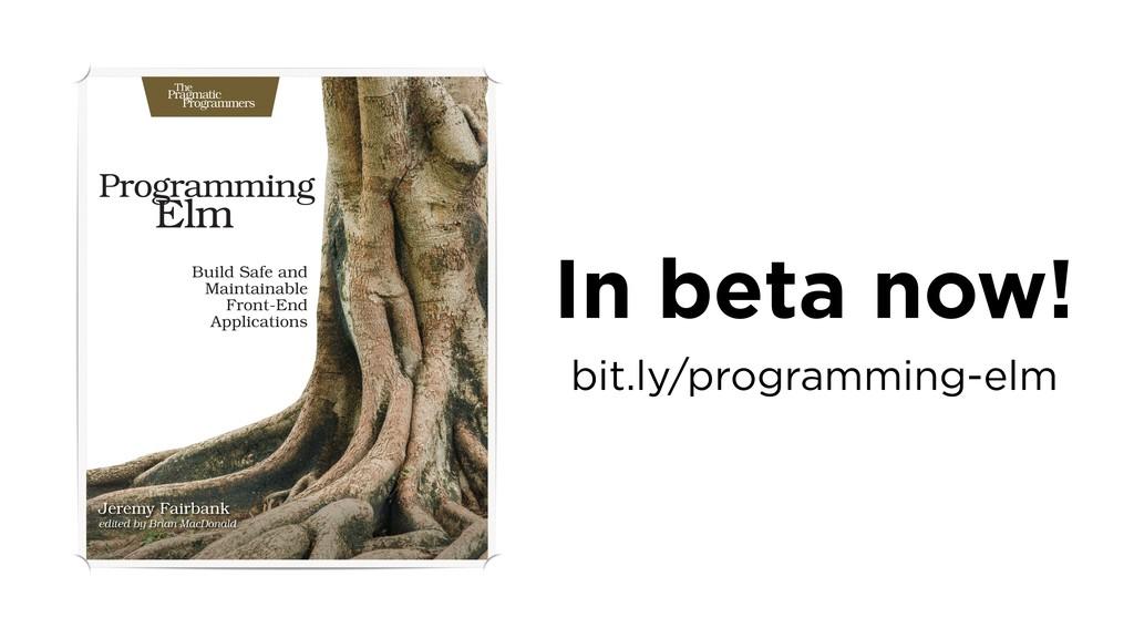 In beta now! bit.ly/programming-elm