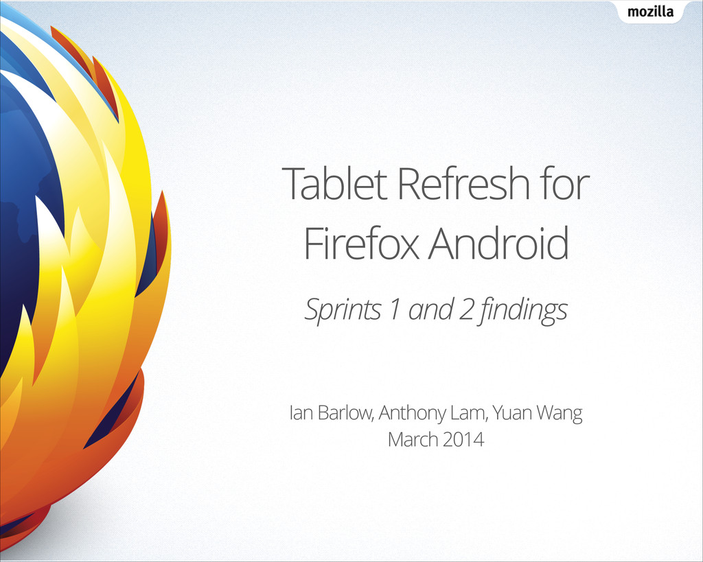 Tablet Refresh for Firefox Android Ian Barlow, ...