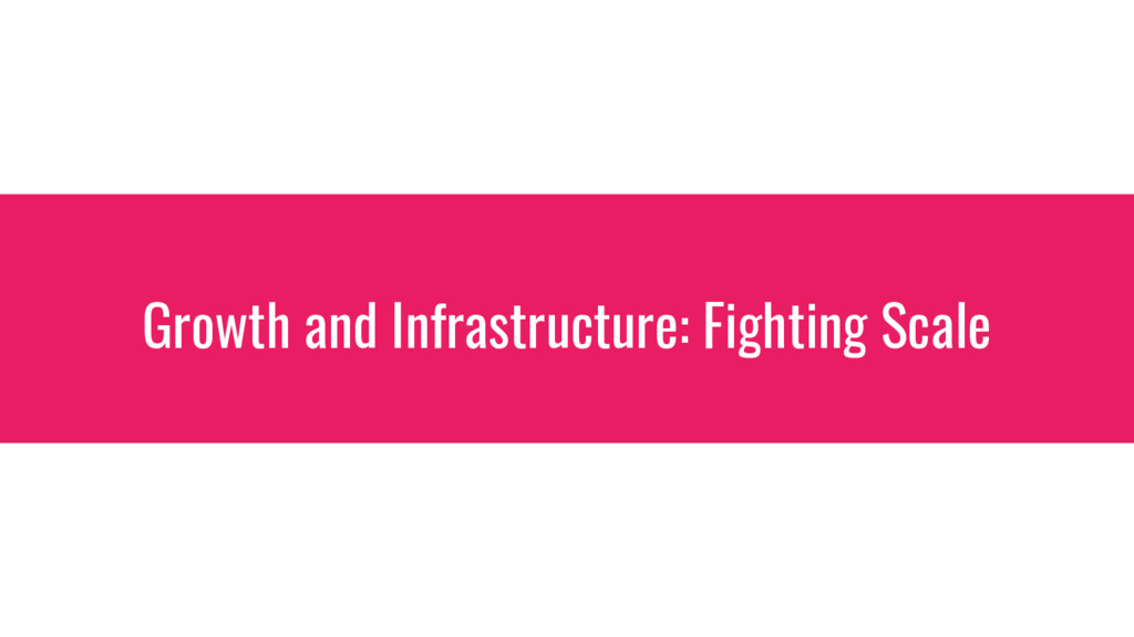 Growth and Infrastructure: Fighting Scale