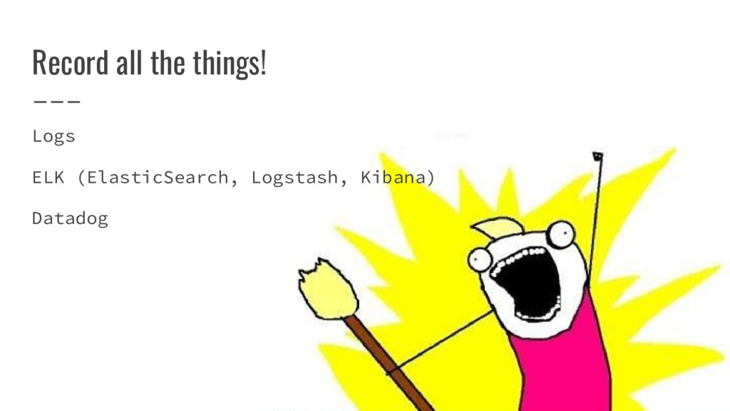 Record all the things! Logs ELK (ElasticSearch,...