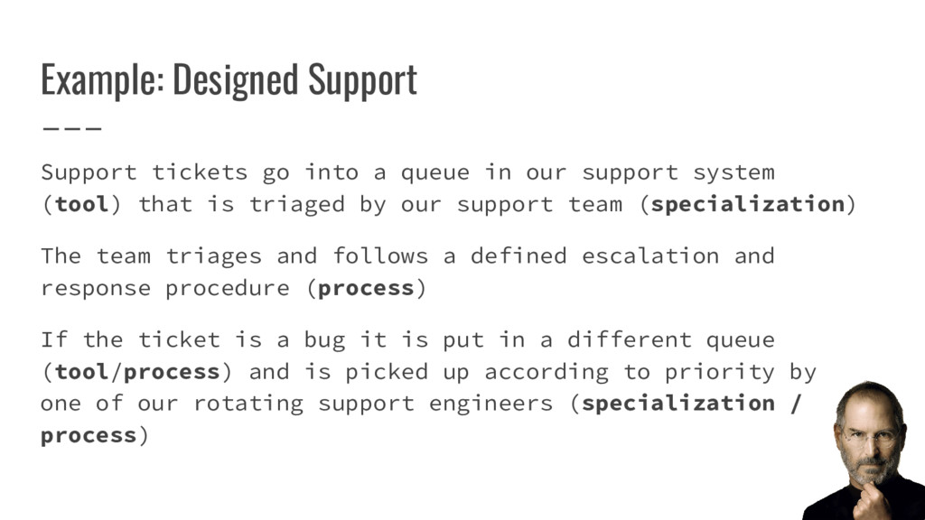 Example: Designed Support Support tickets go in...