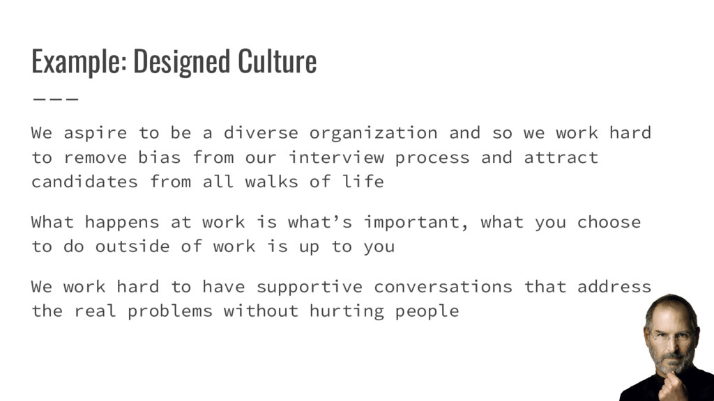 Example: Designed Culture We aspire to be a div...