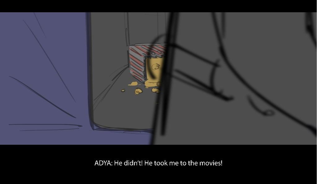 A D Y A : H e d i d n ' t ! H e t o o k me t o ...
