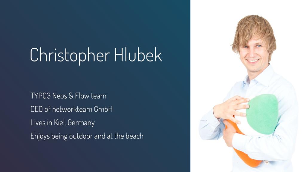 Christopher Hlubek TYPO3 Neos & Flow team CEO o...
