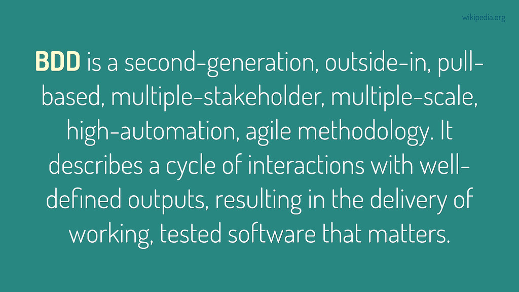 BDD is a second-generation, outside-in, pull- b...