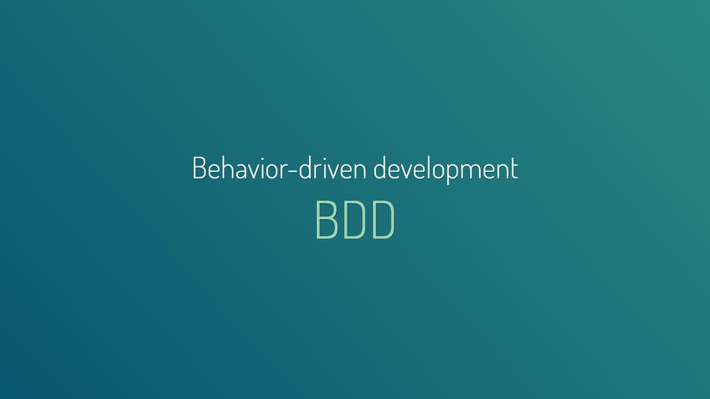 Behavior-driven development BDD