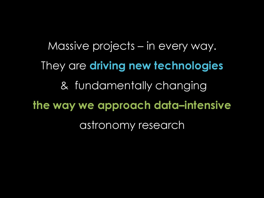 Massive projects – in every way. They are drivi...