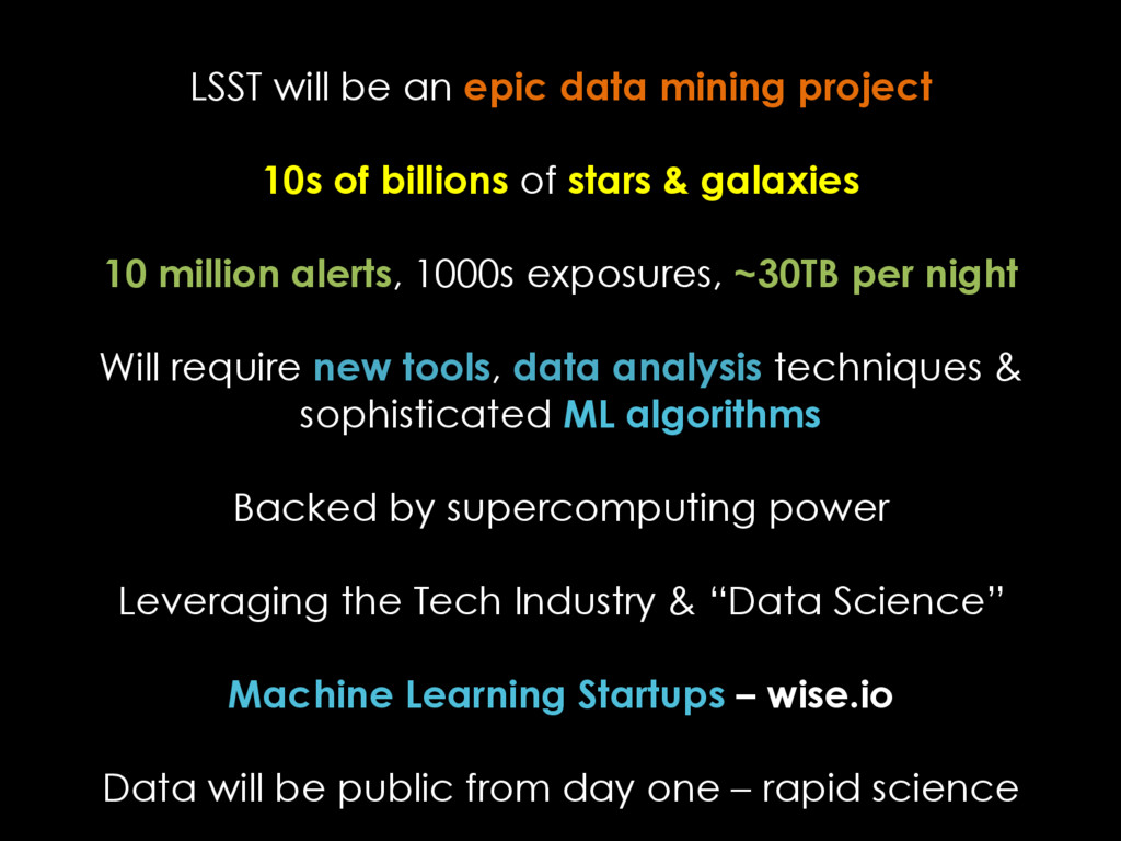 LSST will be an epic data mining project 10s of...